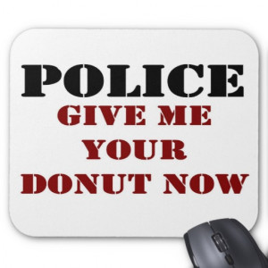 Funny Police Sayings Mouse Pads