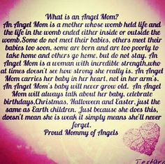 an angel mom. If someone you know has had a loss, please do not ...