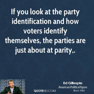 ... how voters identify themselves, the parties are just about at parity