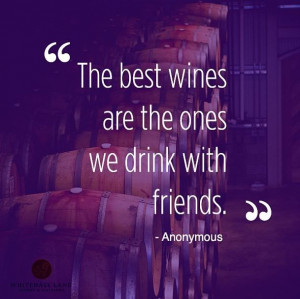 best wines are the ones we drink with friends # wine # quotes ...