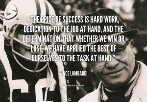quote-Vince-Lombardi-the-price-of-success-is-hard-work-41792.png