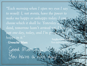 Good Morning Quotes - Each morning when I open my eyes