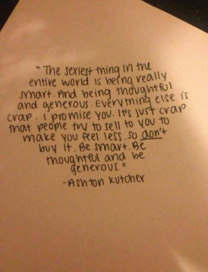 Ashton Kutcher quote. Basically the best quoted ever (besides ...