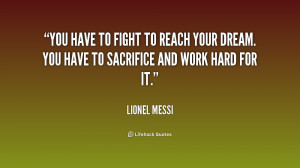 quote-Lionel-Messi-you-have-to-fight-to-reach-your-241480.png