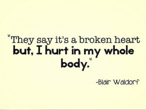 they-say-its-a-broken-heart-but-I-hurt-in-my-whole-body-sayings