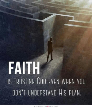 Trusting God When You Don 39 t Understand Quotes