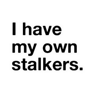 Stalker Quote by Lexi Jonas. Use!