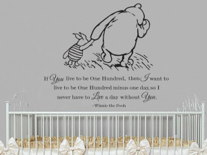 Classic Winnie the Pooh and Piglet If you live to be a hundred baby ...