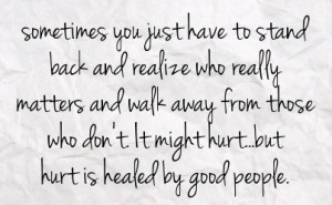 ... from those who don t it might hurt but hurt is healed by good people