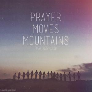 Prayer moves mountains