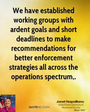 We have established working groups with ardent goals and short ...