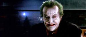 The Joker ( Jack Nicholson ):