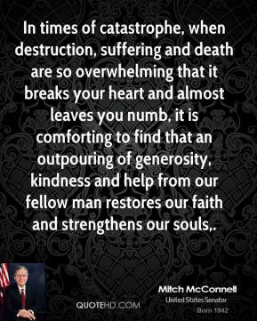 Mitch McConnell - In times of catastrophe, when destruction, suffering ...