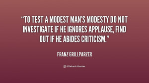 quote-Franz-Grillparzer-to-test-a-modest-mans-modesty-do-170870.png
