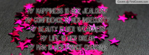 ... HER WEAKNESSMY LIFE IS HER DREAMMY MAN IS HER PRINCE CHARMING... cover