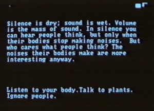 Listen to your body. Talk to plants. Ignore people.