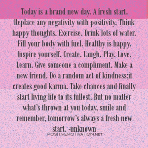 Today is a brand new day. A fresh start – Monday Quote picture July ...