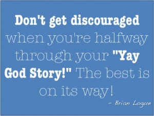 To quote my husband...on Feeling Discouraged