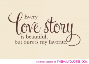 ... love-story-is-beautiful-but-ours-is-my-favourite-quote-picture-pic.jpg