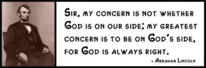 ... God is on our side; my greatest concern is to be on God's side, for