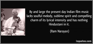 large the present day Indian film music lacks soulful melody, sublime ...