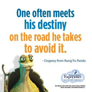 ... meets his destiny on the road he takes to avoid it - Kung Fu Panda