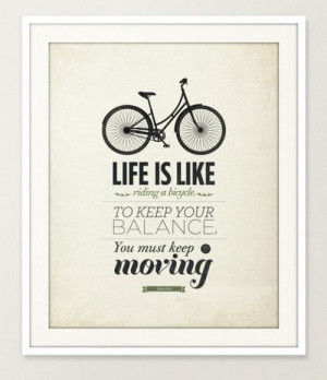 Life is like riding a bicycle quote art