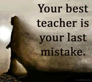 Mistake Quotes-Thoughts-Your Best Teacher-Best Quotes-Nice Quotes