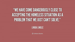 We have come dangerously close to accepting the homeless situation as ...