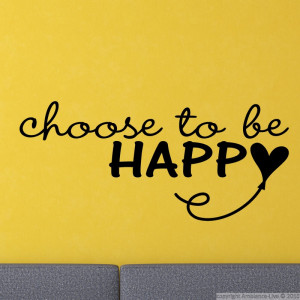 Wall decals with quotes - Wall decal Choose to be happy