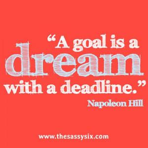 Inspiration #Quotes #NapoleonHill #Goal #Dream #Deadline
