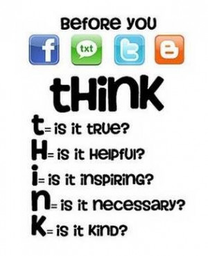 Before you act - THINK!
