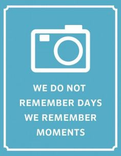 Capture the memories before they are lost...there is no such thing as ...