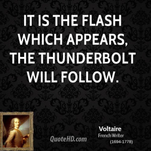 voltaire-writer-it-is-the-flash-which-appears-the-thunderbolt-will.jpg