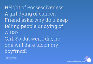 dying of cancer. Friend asks: why do u keep telling people ur dying ...
