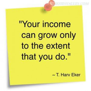 Your Income Can Grow Only To The Extent That You Do