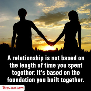 Relationship isn't based on time spent together