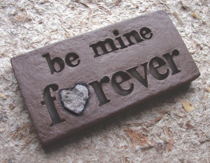 Want You To Be Mine Forever Quotes Love rocks be mine forever