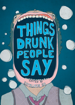 Funny Drunk People Quotes...