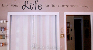 Craft Room Quote- Live your Life to be a Story Worth Telling