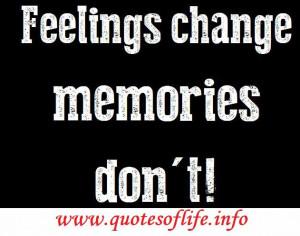 Feelings-change-memories-dont-Feelings-quotations.jpg