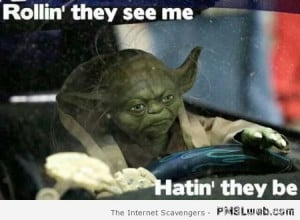 Rollin they see me Yoda meme at PMSLweb.com