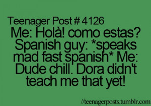 funny quote learning spanish they talk too fast dude chill dora didn't ...