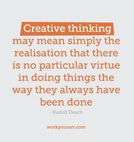 Creative Thinking may mean simply the realisation that there is no ...
