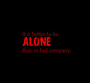 Being ALone Is Better Image Sayings Quote