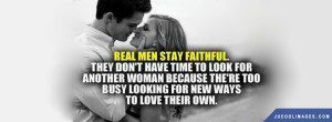 Real Men Stay Faithful Quotes 69 Facebook Covers