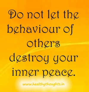 Do not let behaviour of others destroy your inner peace