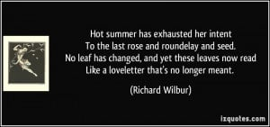 Hot summer has exhausted her intentTo the last rose and roundelay and ...
