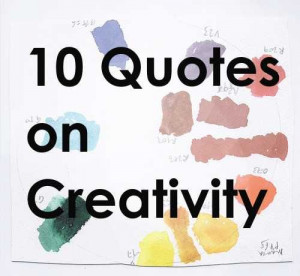 10 Quotes on Creativity to Inspire