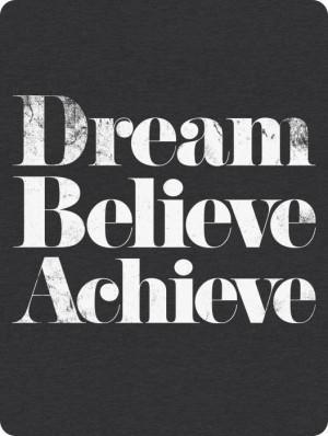dream #Believe #Achieve
